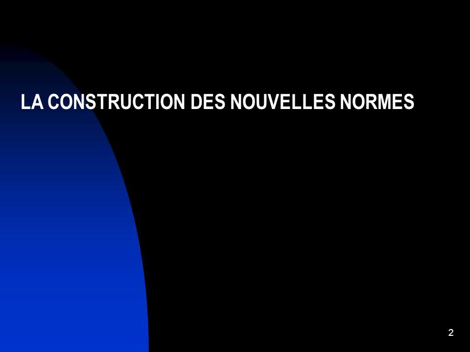 LA CONSTRUCTION DES NOUVELLES NORMES