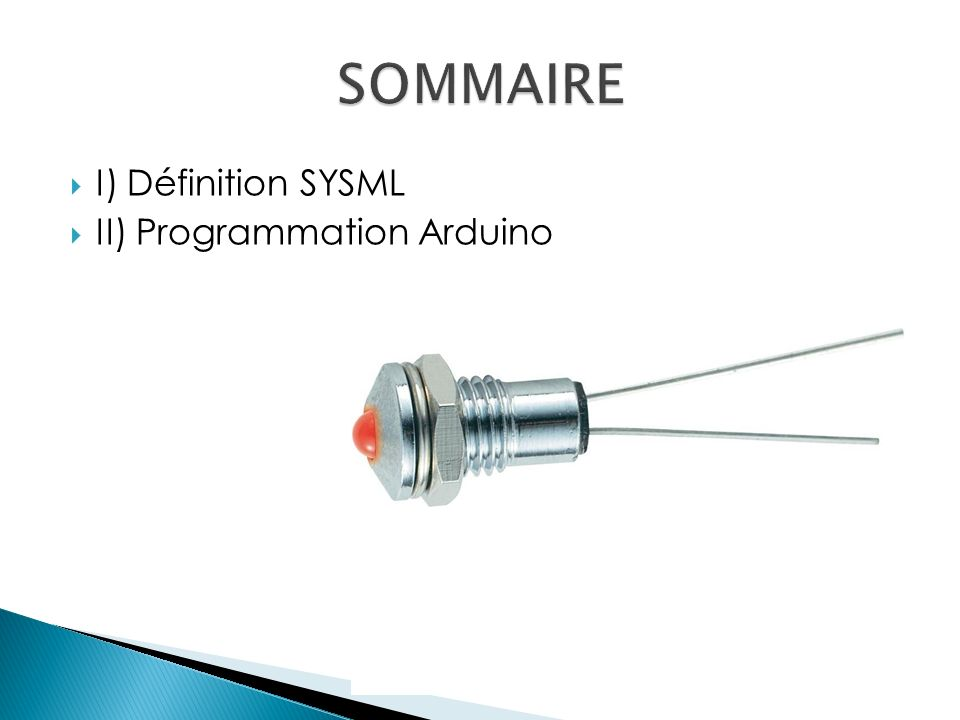 SOMMAIRE I) Définition SYSML II) Programmation Arduino