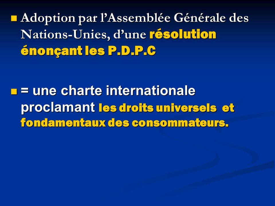 Adoption par l'Assemblée Générale des Nations-Unies, d'une résolution énonçant les P.D.P.C