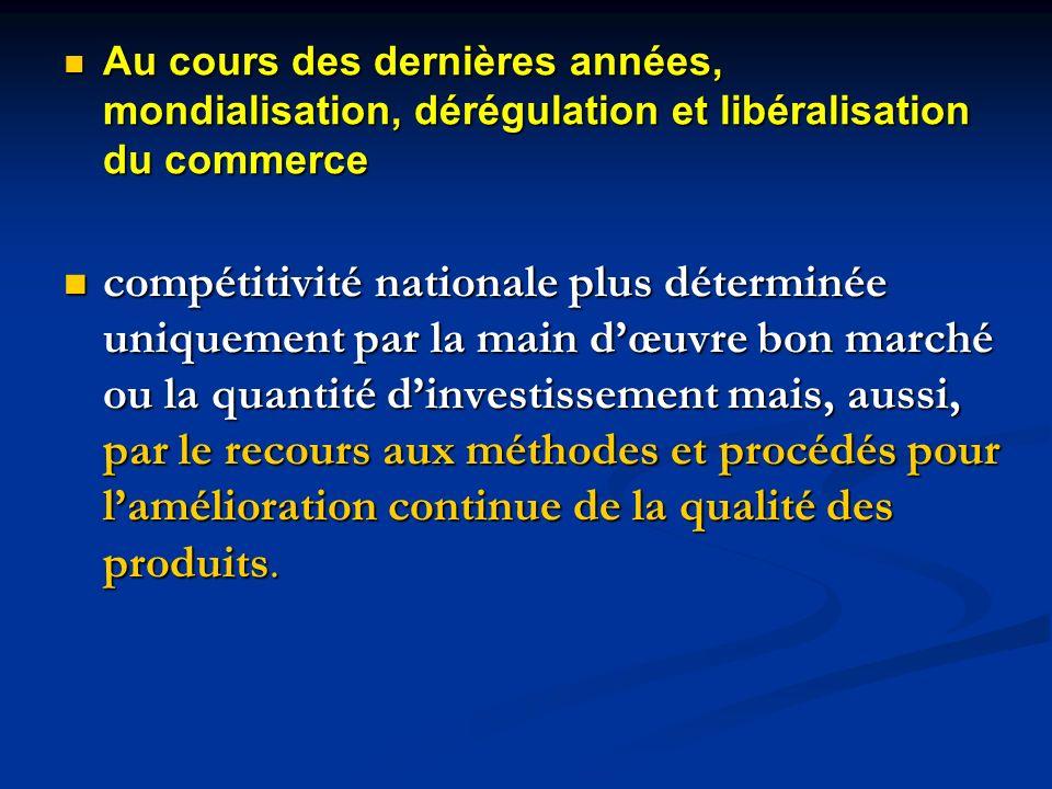 Au cours des dernières années, mondialisation, dérégulation et libéralisation du commerce