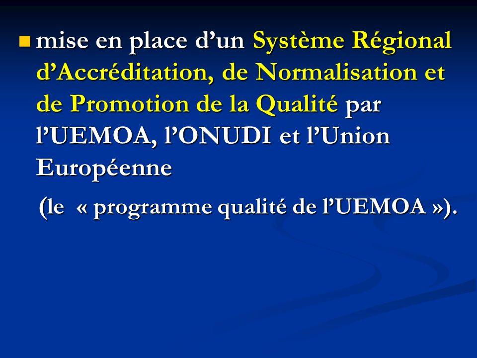 mise en place d'un Système Régional d'Accréditation, de Normalisation et de Promotion de la Qualité par l'UEMOA, l'ONUDI et l'Union Européenne