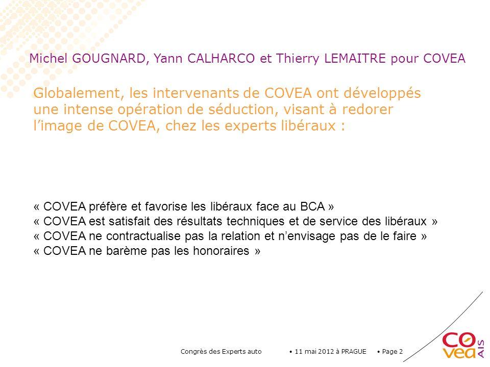 Michel GOUGNARD, Yann CALHARCO et Thierry LEMAITRE pour COVEA