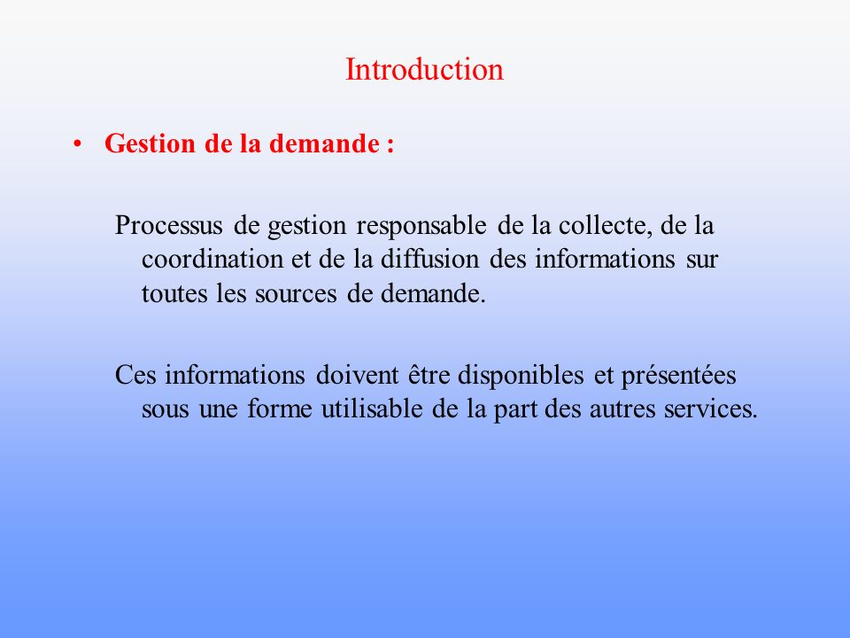 Introduction Gestion de la demande :