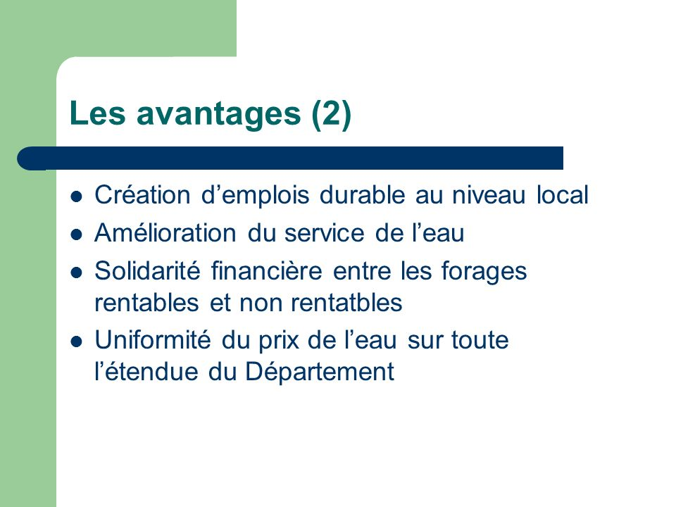 Les avantages (2) Création d'emplois durable au niveau local