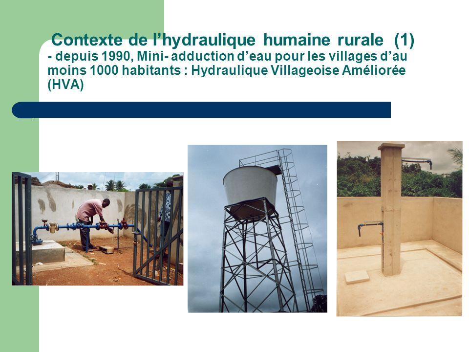 Contexte de l'hydraulique humaine rurale (1) - depuis 1990, Mini- adduction d'eau pour les villages d'au moins 1000 habitants : Hydraulique Villageoise Améliorée (HVA)