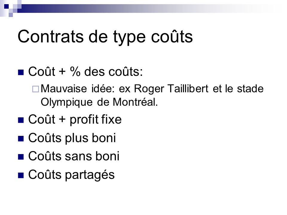 Contrats de type coûts Coût + % des coûts: Coût + profit fixe