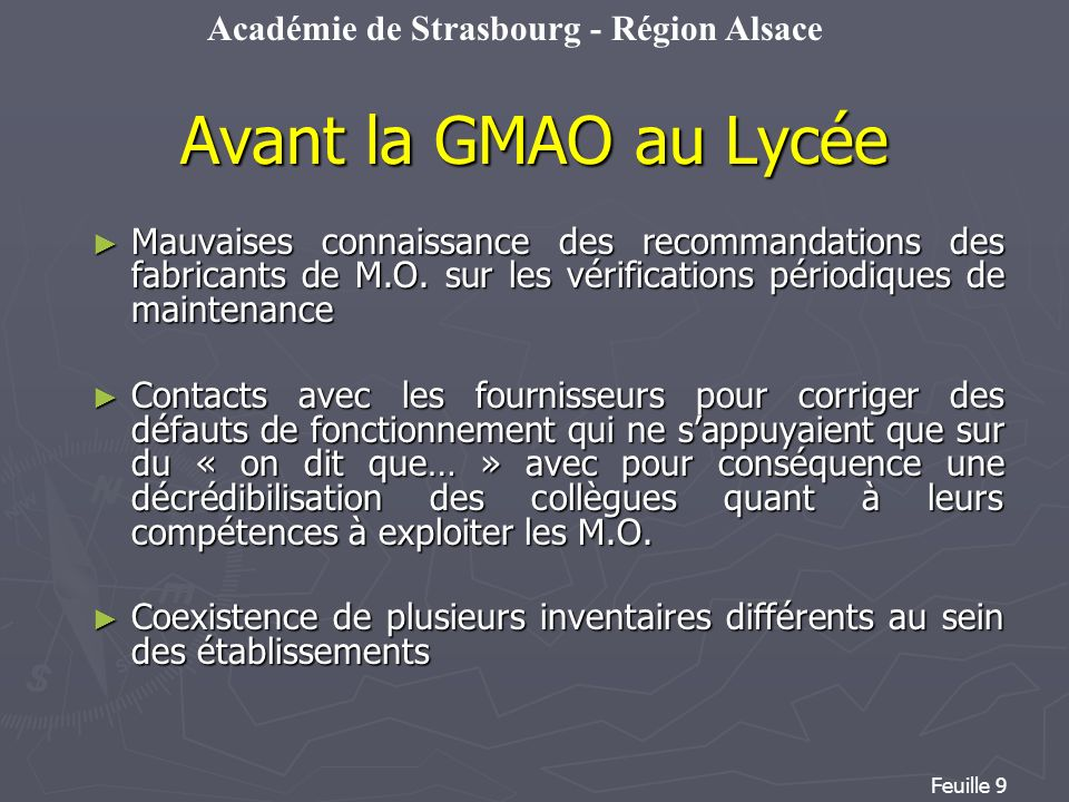 Avant la GMAO au LycéeMauvaises connaissance des recommandations des fabricants de M.O. sur les vérifications périodiques de maintenance.