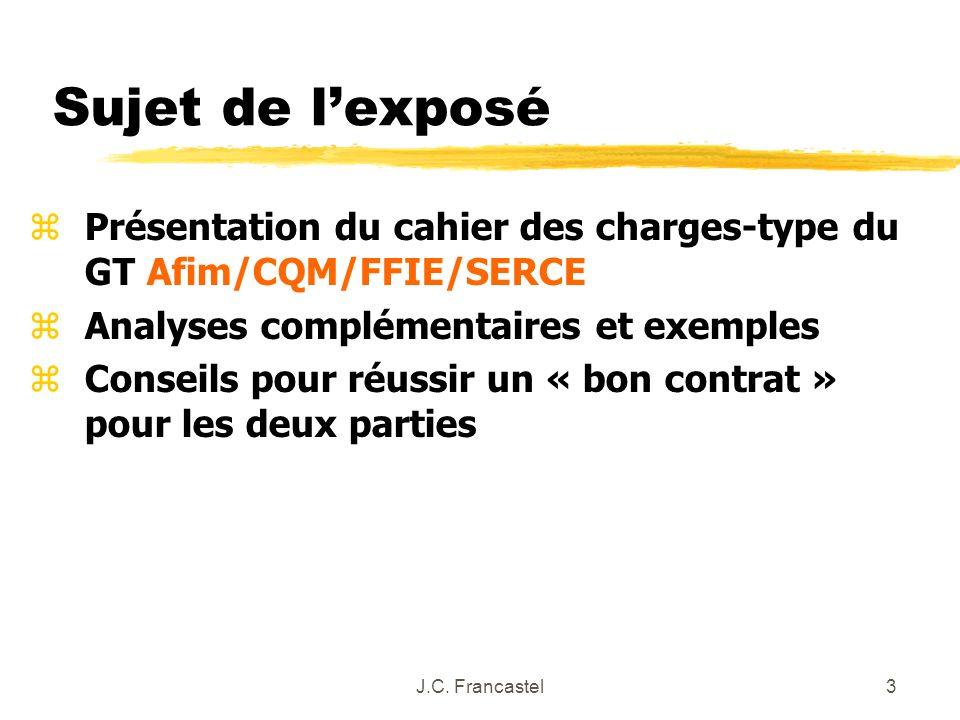 Sujet de l'exposé Présentation du cahier des charges-type du GT Afim/CQM/FFIE/SERCE. Analyses complémentaires et exemples.