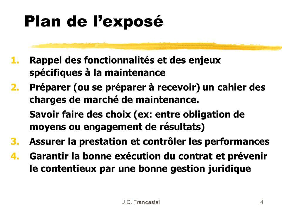 Plan de l'exposé Rappel des fonctionnalités et des enjeux spécifiques à la maintenance.
