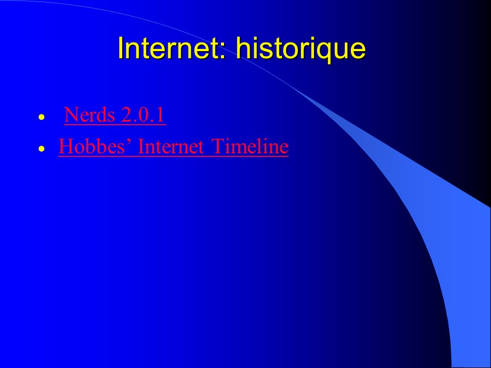 Internet: historique Nerds 2.0.1 Hobbes' Internet Timeline
