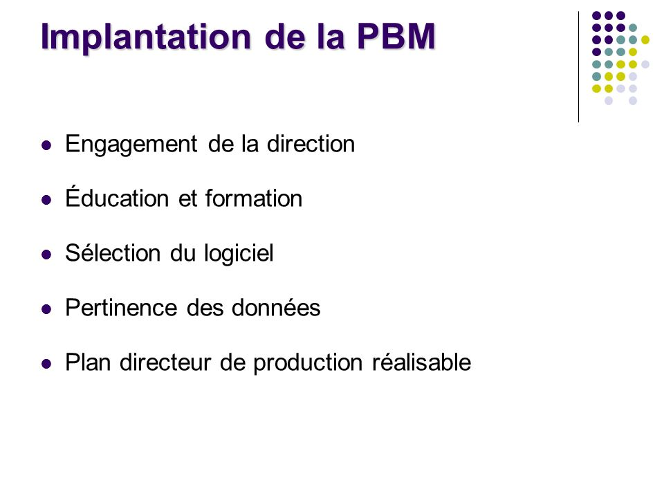 Implantation de la PBM Engagement de la direction