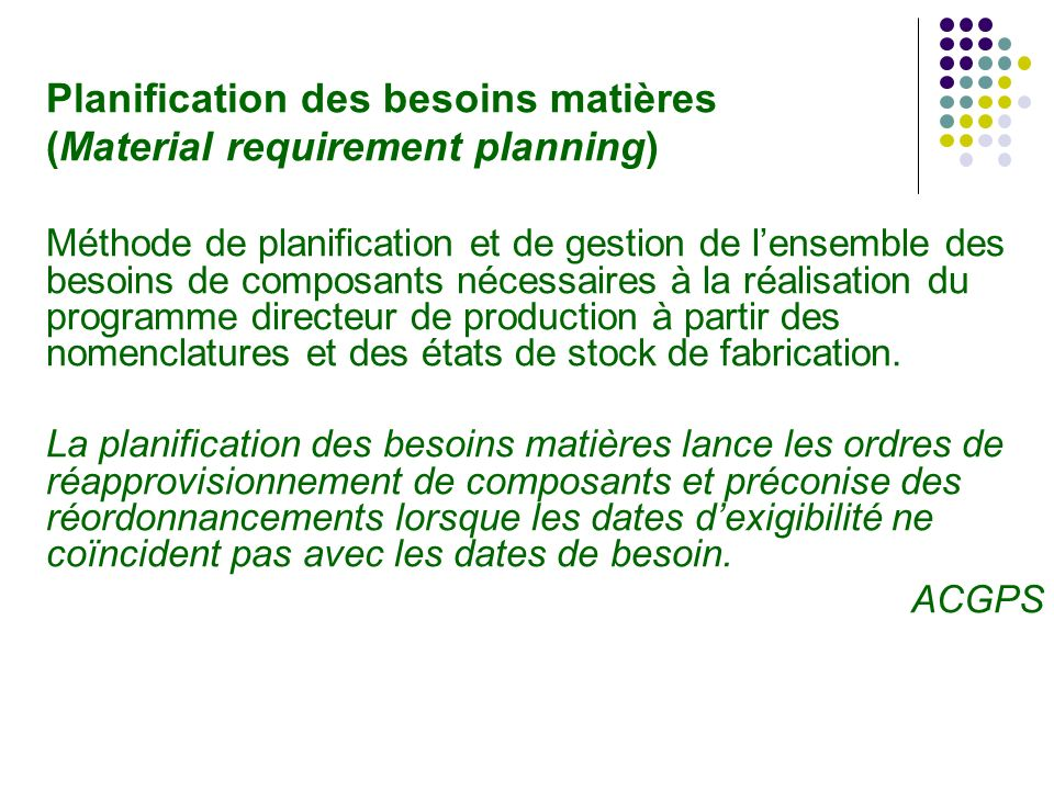 Planification des besoins matières (Material requirement planning)