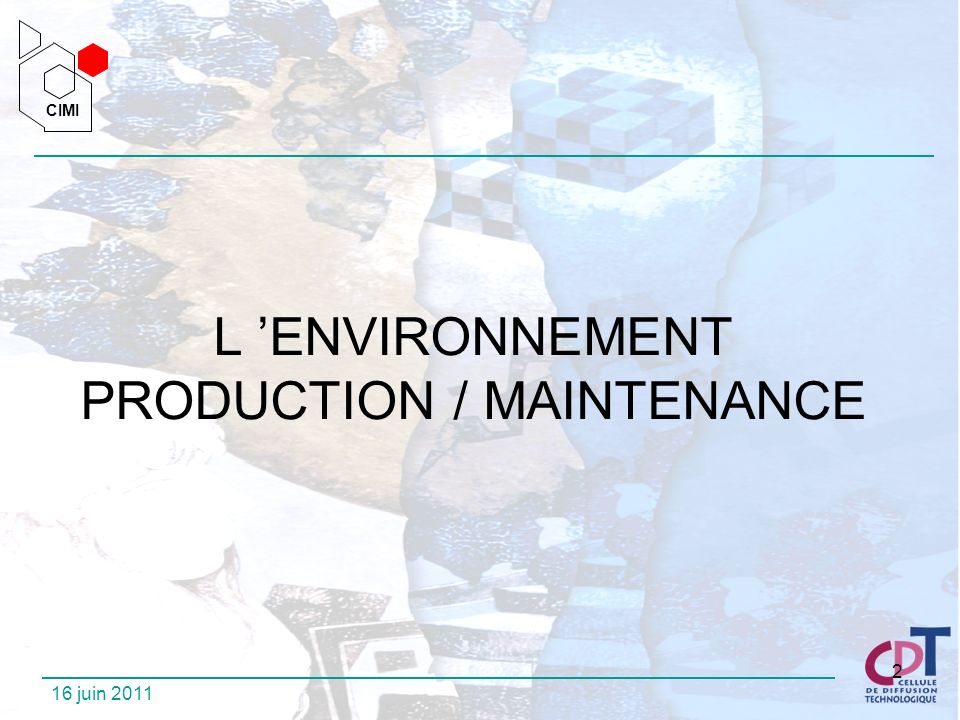 L 'ENVIRONNEMENT PRODUCTION / MAINTENANCE