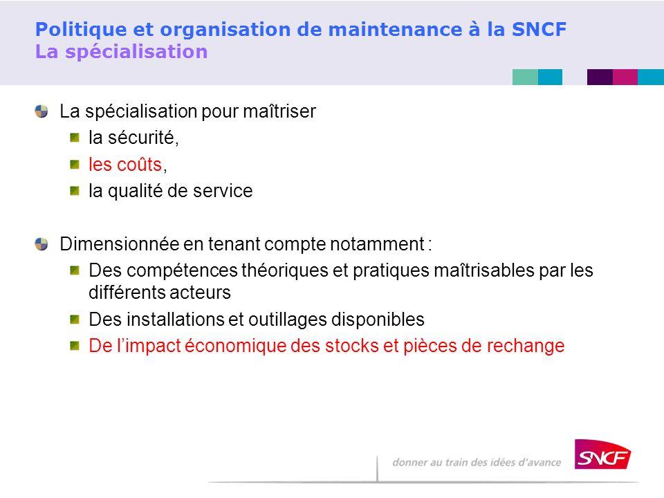 Politique et organisation de maintenance à la SNCF La spécialisation