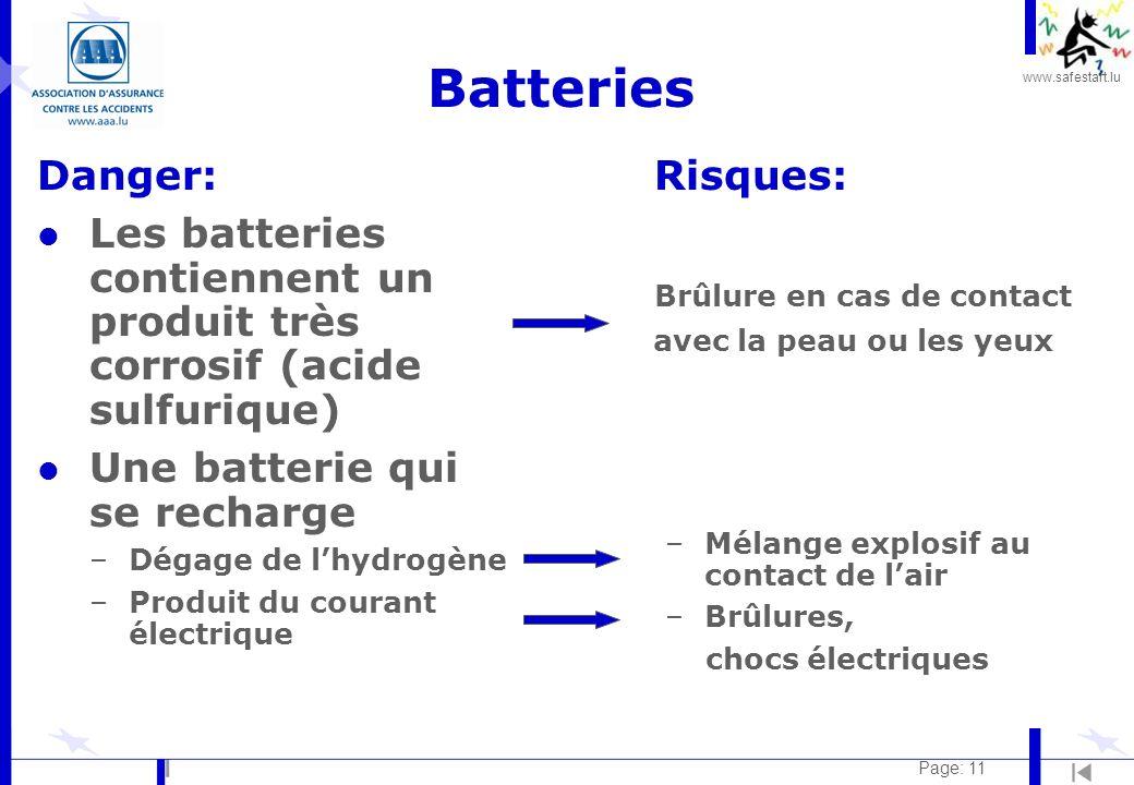 Batteries Danger: Les batteries contiennent un produit très corrosif (acide sulfurique) Une batterie qui se recharge.