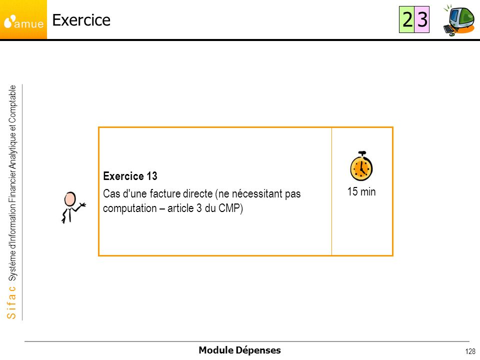 Exercice 2. 3. 15 min. Exercice 13. Cas d une facture directe (ne nécessitant pas computation – article 3 du CMP)