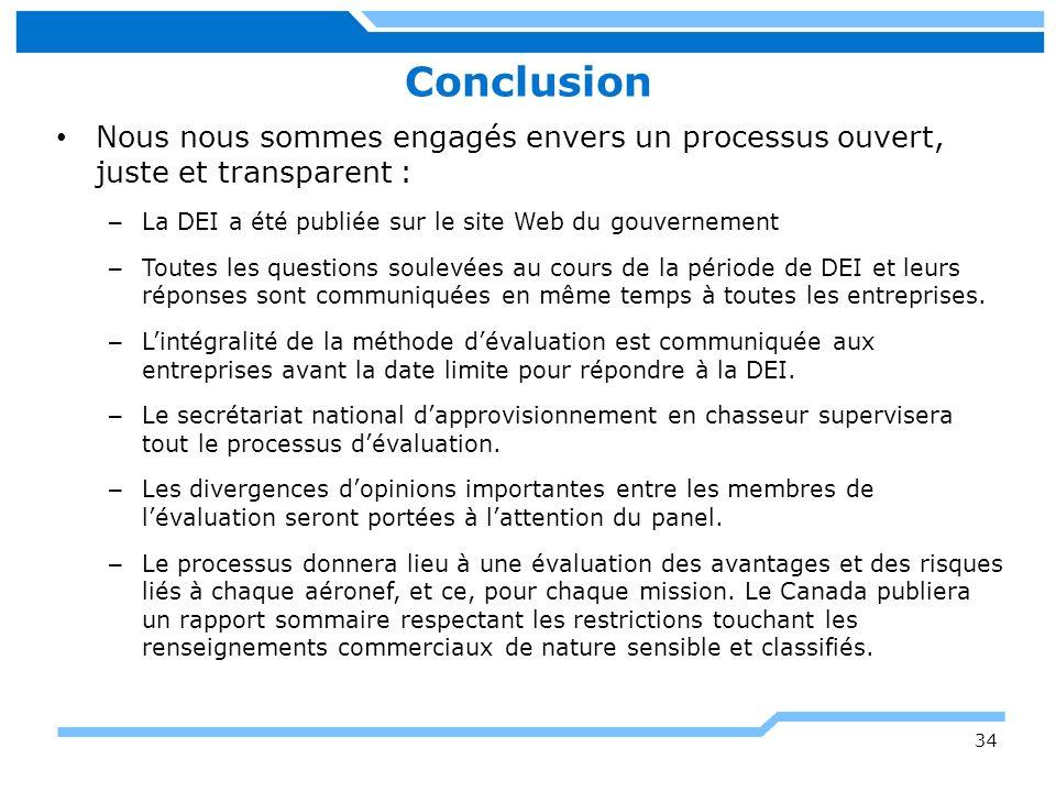 Conclusion Nous nous sommes engagés envers un processus ouvert, juste et transparent : La DEI a été publiée sur le site Web du gouvernement.