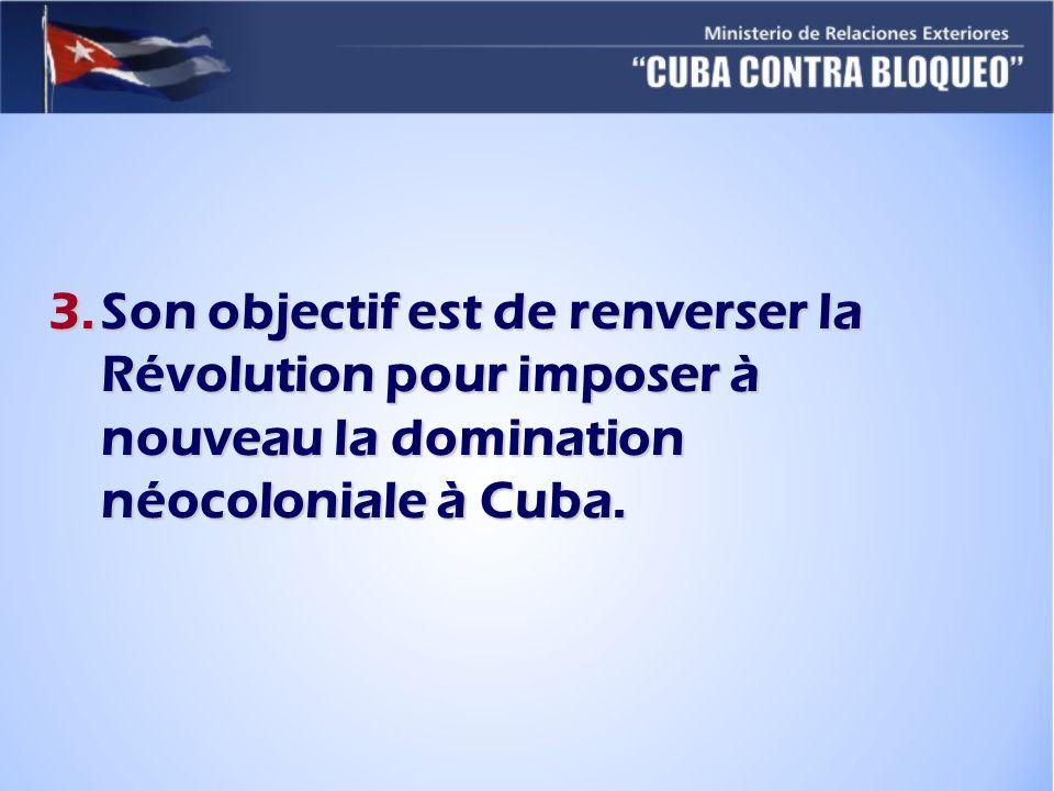 Son objectif est de renverser la Révolution pour imposer à nouveau la domination néocoloniale à Cuba.