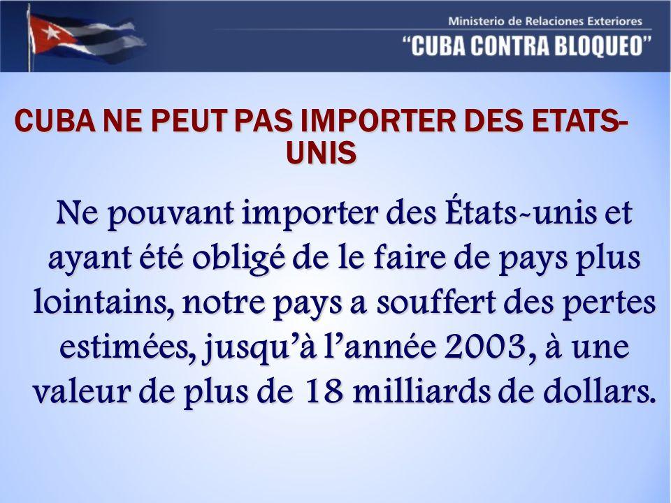 CUBA NE PEUT PAS IMPORTER DES ETATS-UNIS