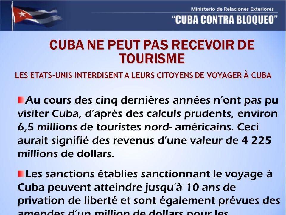 CUBA NE PEUT PAS RECEVOIR DE TOURISME