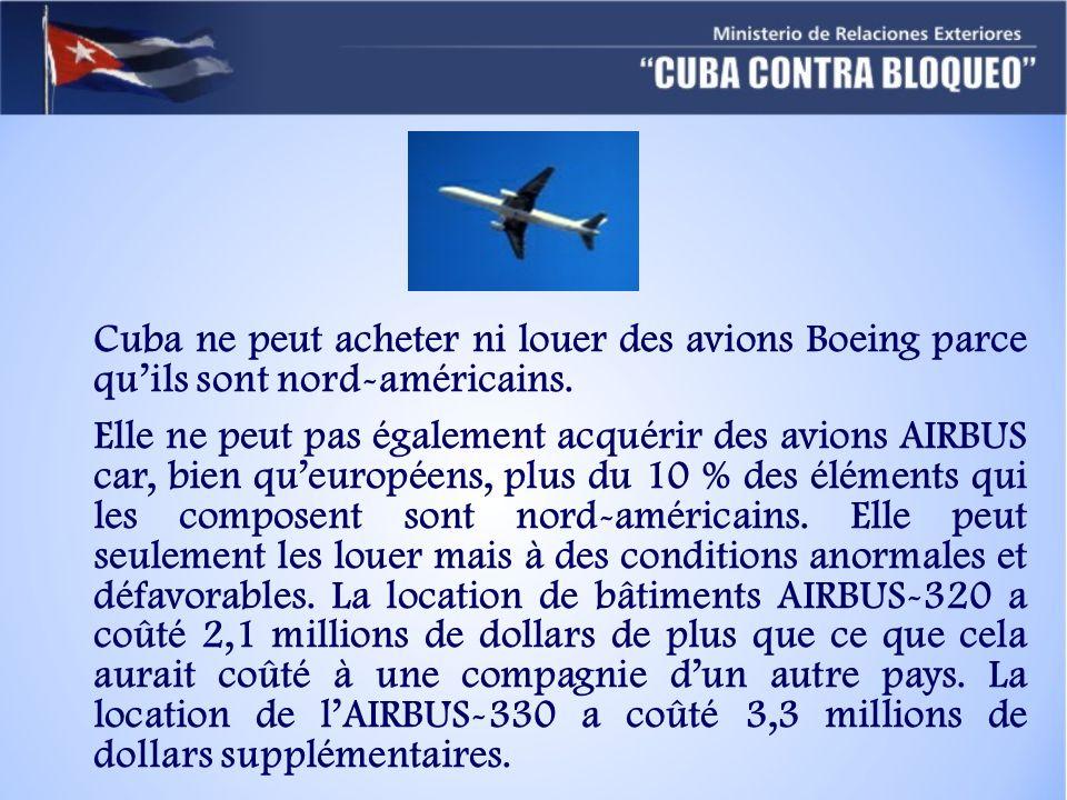 Cuba ne peut acheter ni louer des avions Boeing parce qu'ils sont nord-américains.
