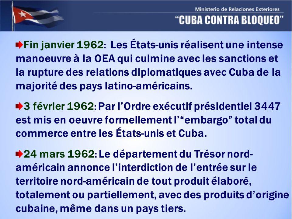 Fin janvier 1962: Les États-unis réalisent une intense manoeuvre à la OEA qui culmine avec les sanctions et la rupture des relations diplomatiques avec Cuba de la majorité des pays latino-américains.
