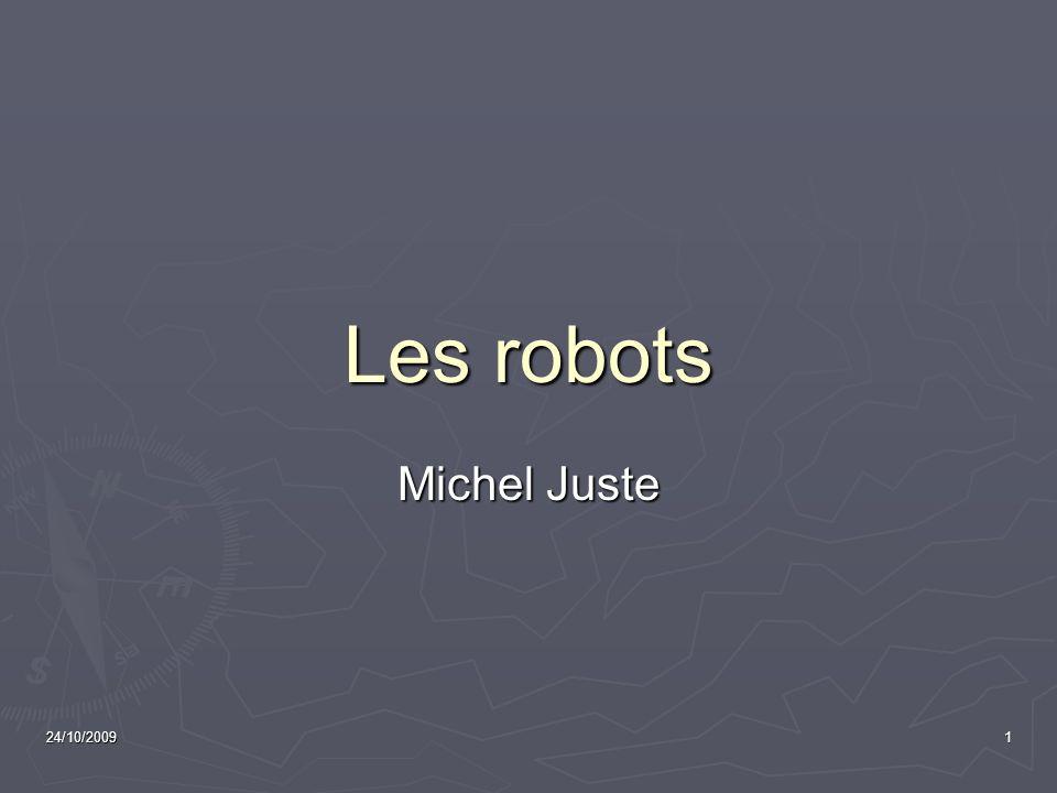 Les robots Michel Juste 24/10/2009