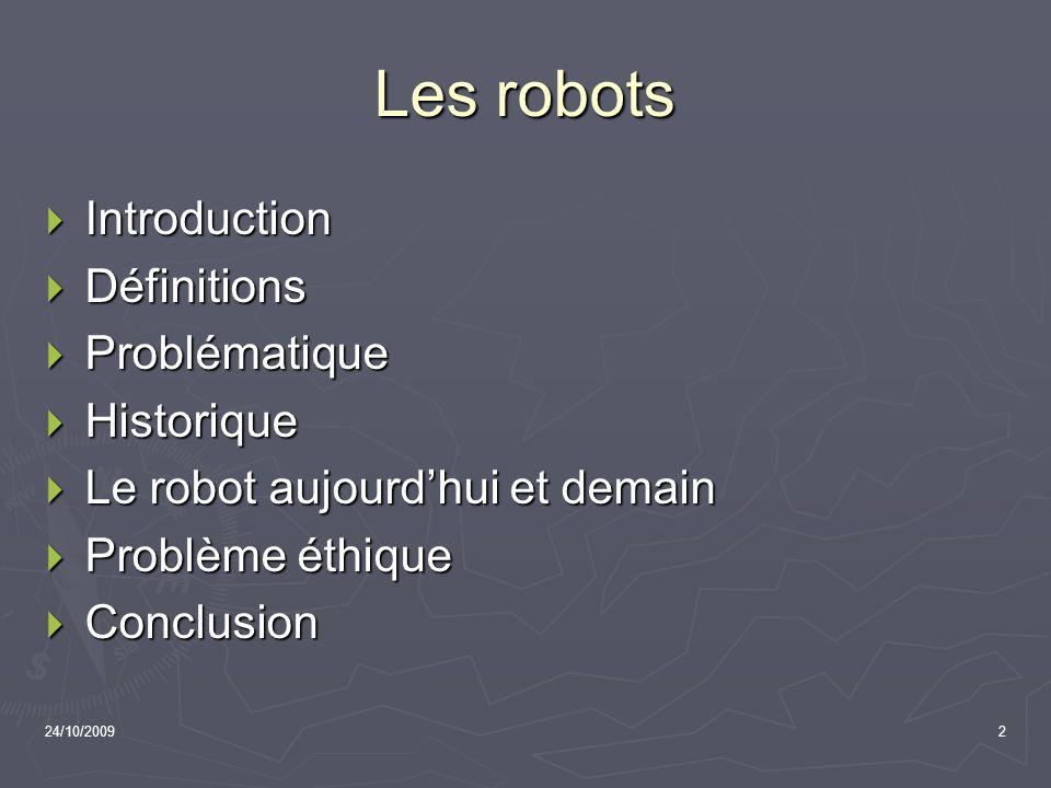 Les robots Introduction Définitions Problématique Historique