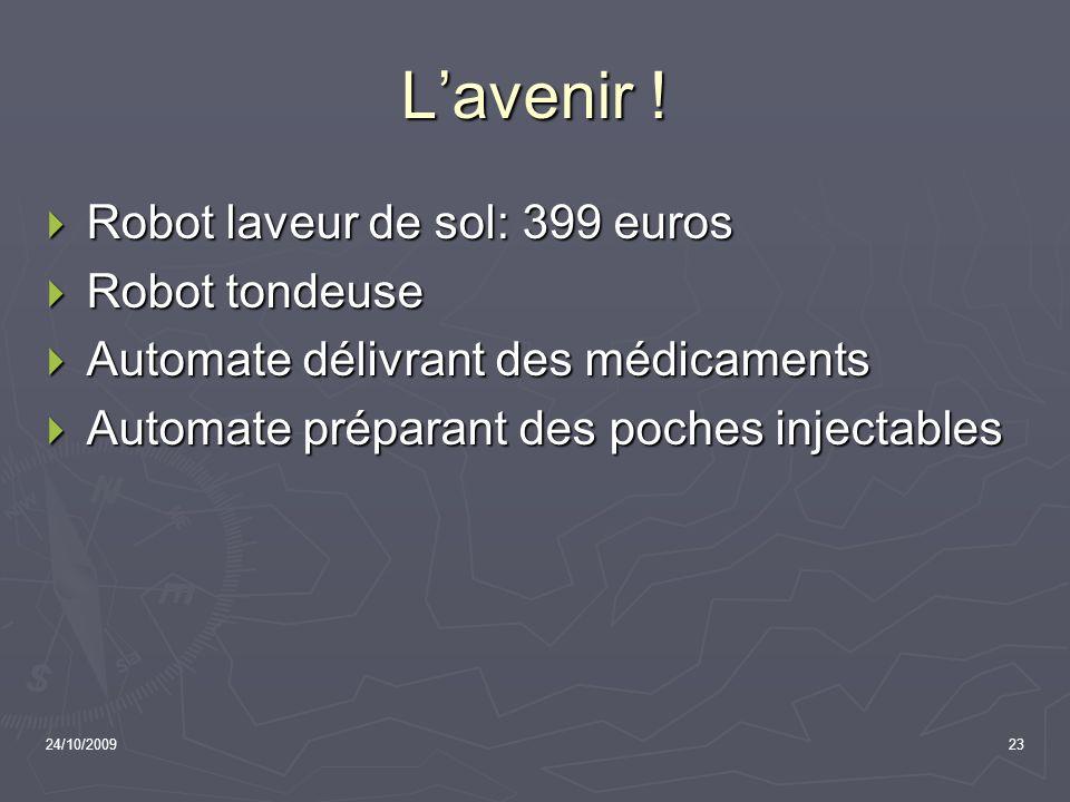 L'avenir ! Robot laveur de sol: 399 euros Robot tondeuse