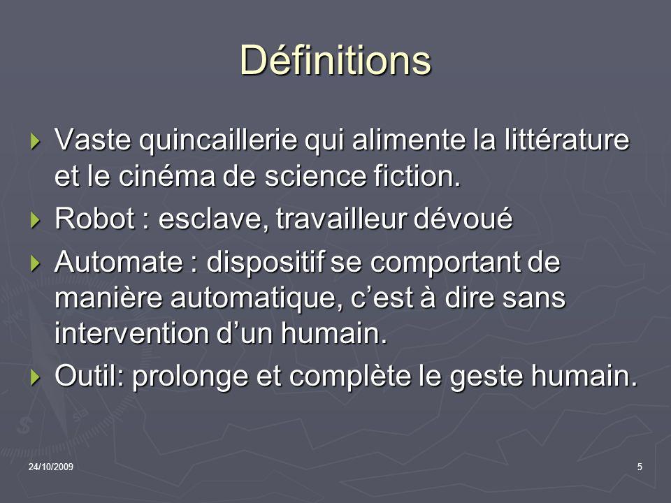 Définitions Vaste quincaillerie qui alimente la littérature et le cinéma de science fiction. Robot : esclave, travailleur dévoué.