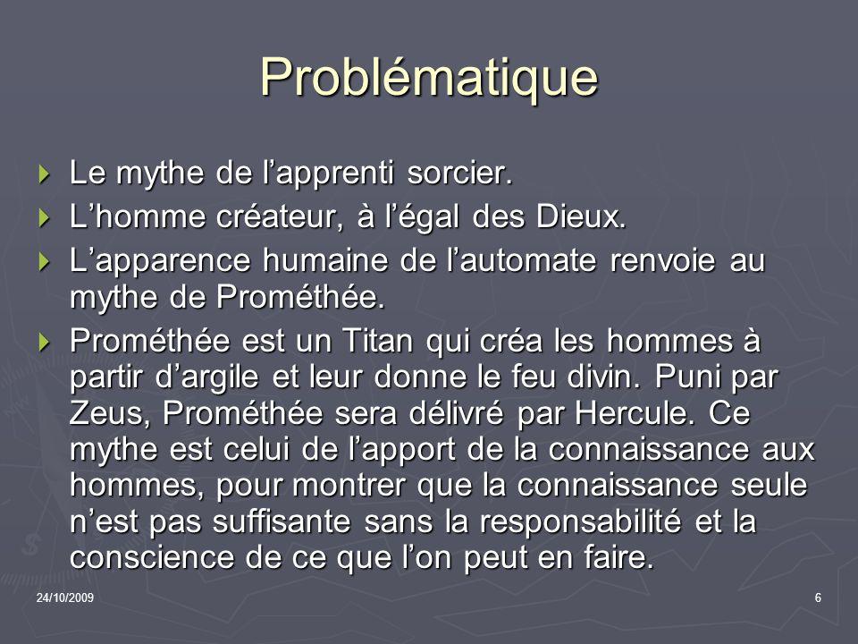 Problématique Le mythe de l'apprenti sorcier.