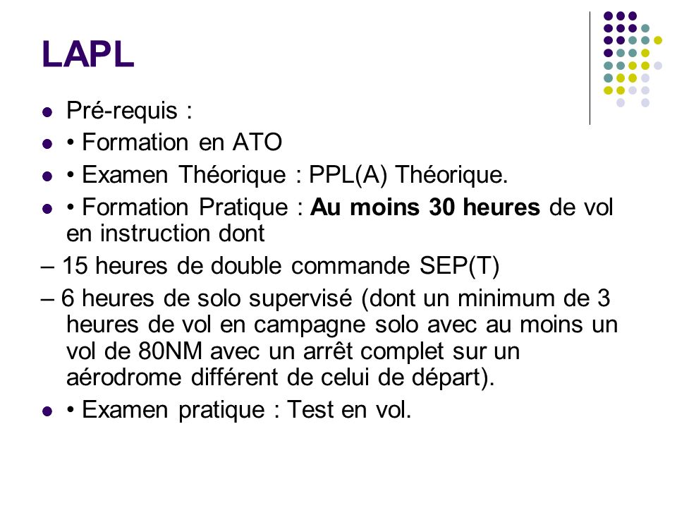 LAPL Pré-requis : • Formation en ATO