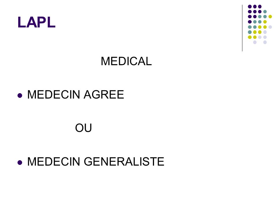 LAPL MEDICAL MEDECIN AGREE OU MEDECIN GENERALISTE