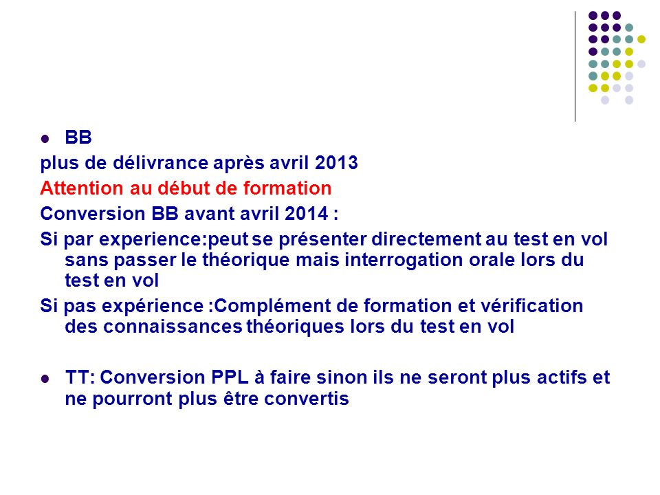 BB plus de délivrance après avril 2013. Attention au début de formation. Conversion BB avant avril 2014 :
