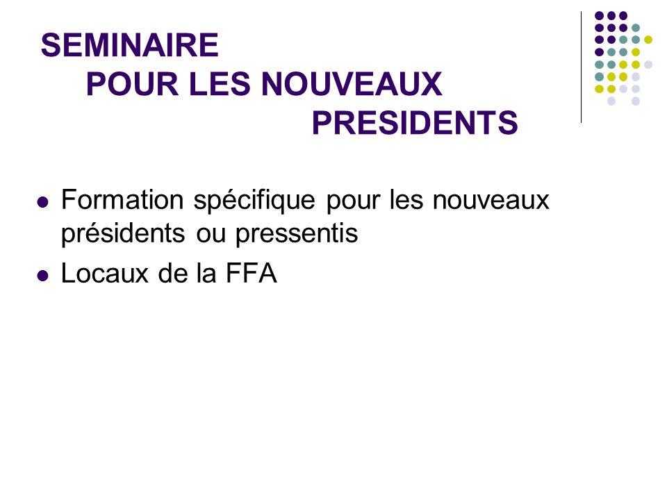 SEMINAIRE POUR LES NOUVEAUX PRESIDENTS