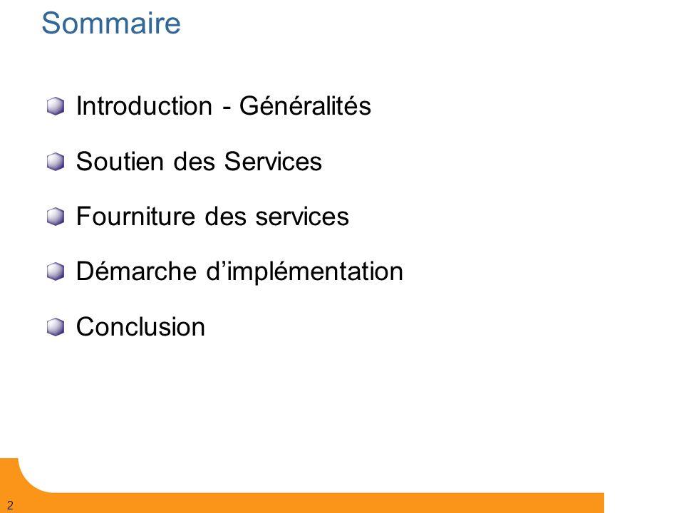 Sommaire Introduction - Généralités Soutien des Services