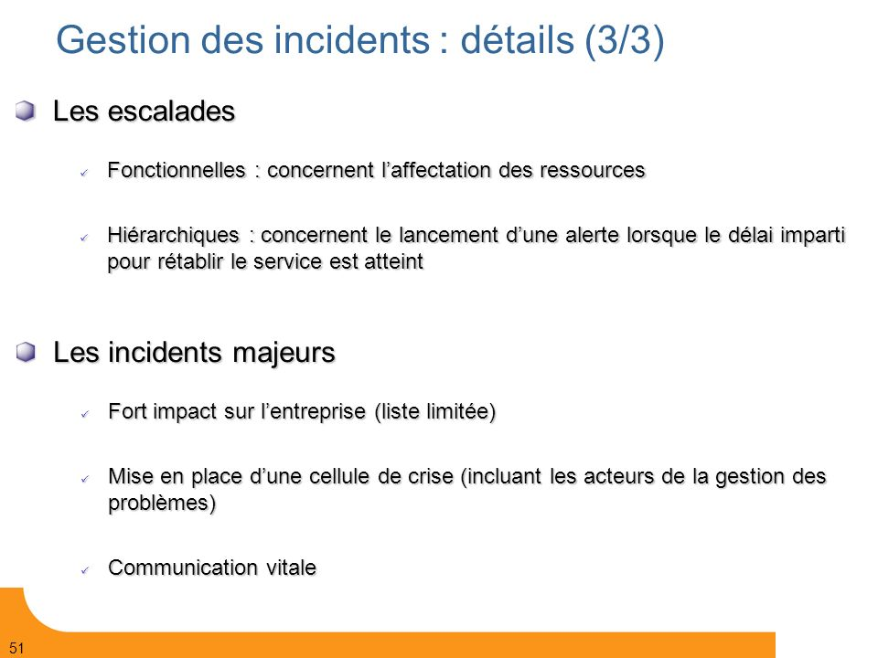 Gestion des incidents : détails (3/3)‏