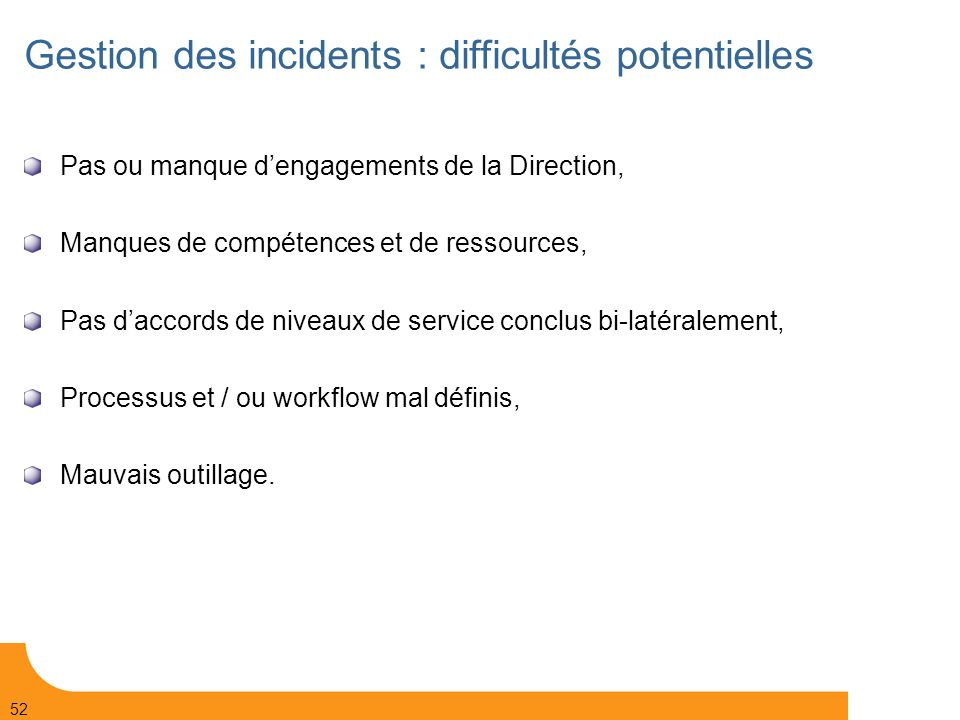 Gestion des incidents : difficultés potentielles