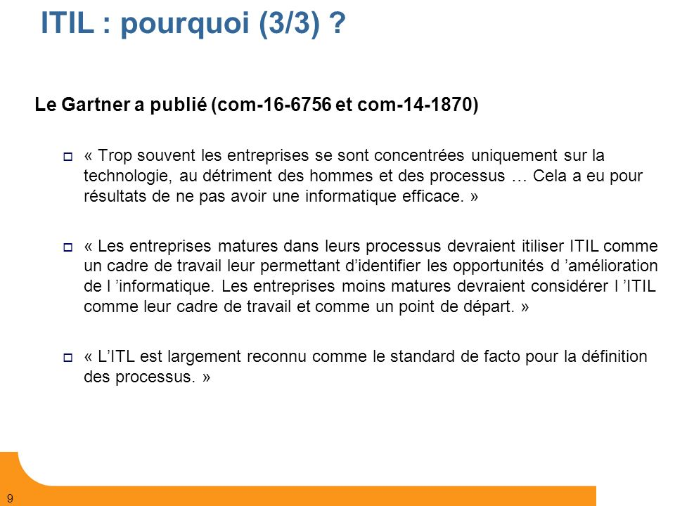 ITIL : pourquoi (3/3) Le Gartner a publié (com-16-6756 et com-14-1870)