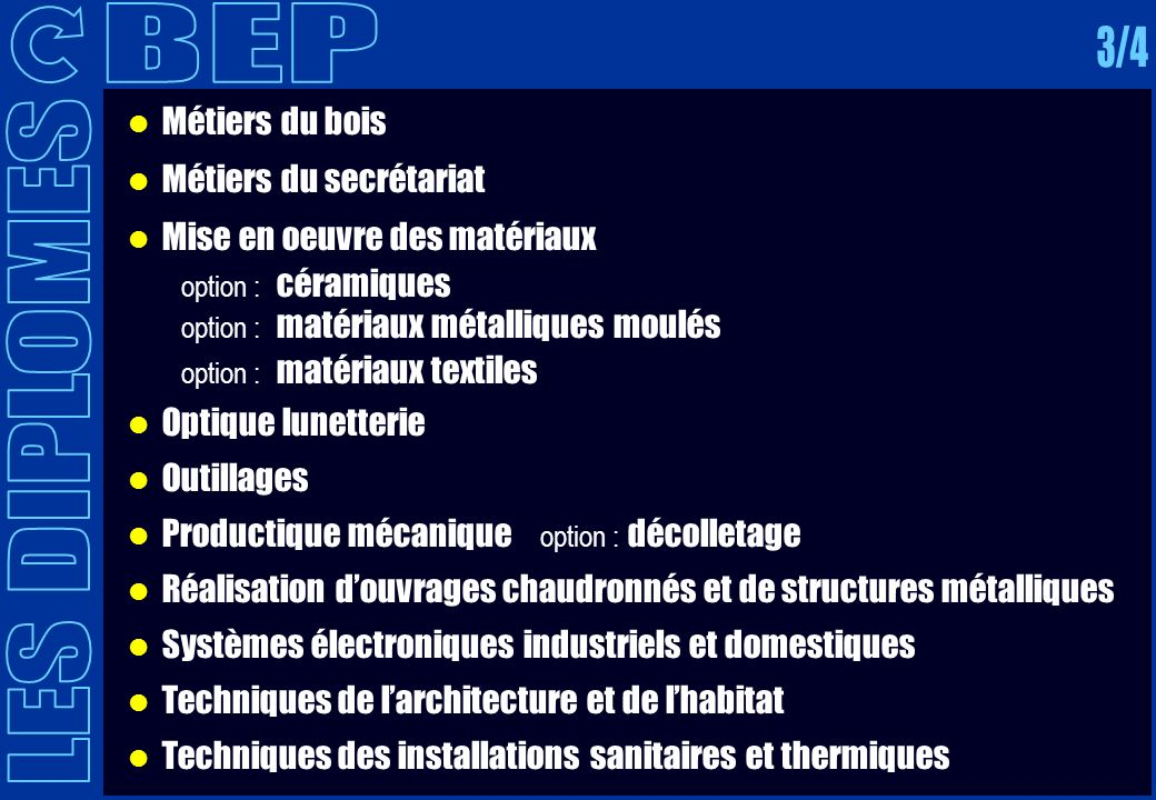 BEP 3/4 LES DIPLOMES Métiers du bois Métiers du secrétariat