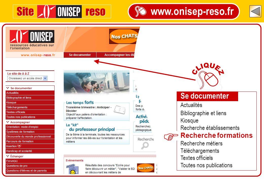 F CLIQUEZ Site reso www.onisep-reso.fr Se documenter