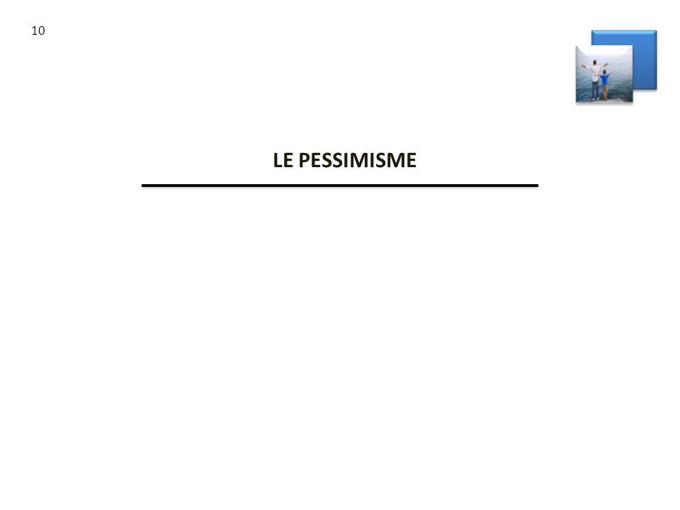 LE PESSIMISME