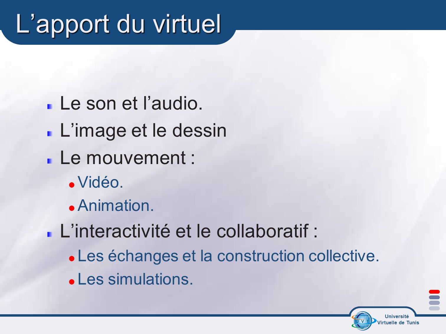 L'apport du virtuel Le son et l'audio. L'image et le dessin