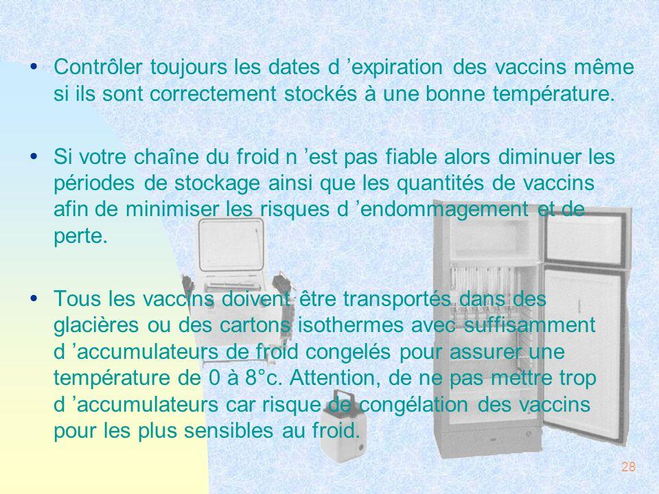 Contrôler toujours les dates d 'expiration des vaccins même si ils sont correctement stockés à une bonne température.