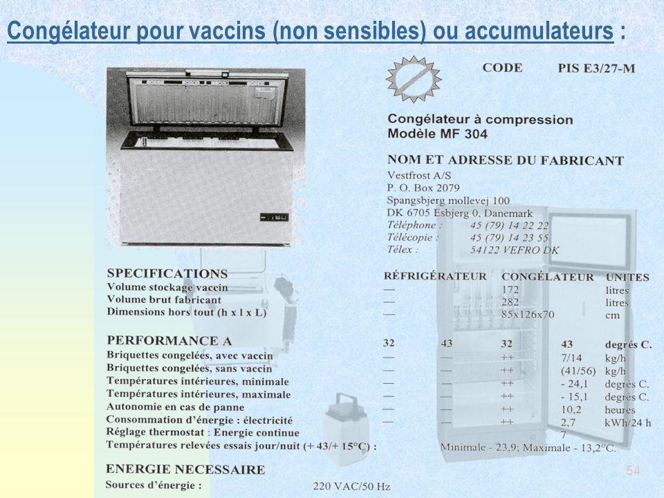 Congélateur pour vaccins (non sensibles) ou accumulateurs :