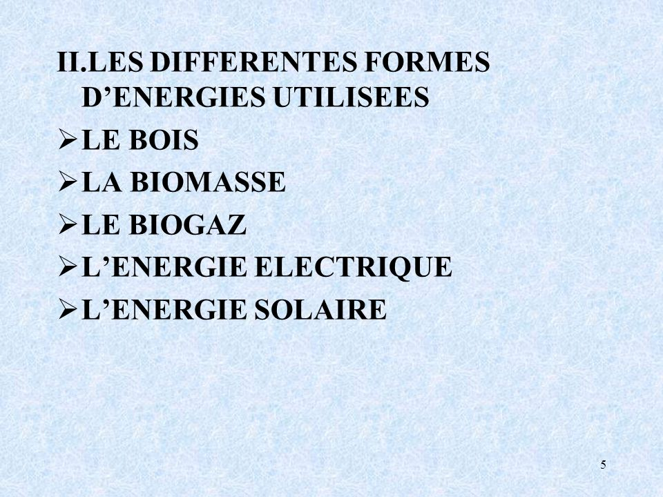 II.LES DIFFERENTES FORMES D'ENERGIES UTILISEES