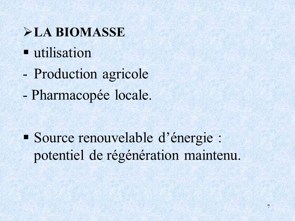 Source renouvelable d'énergie : potentiel de régénération maintenu.