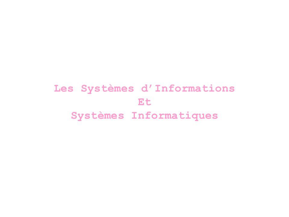 Les Systèmes d'Informations Et Systèmes Informatiques
