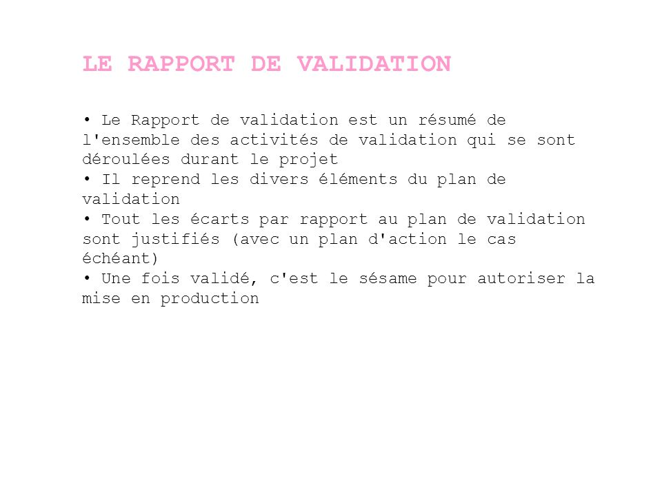 LE RAPPORT DE VALIDATION