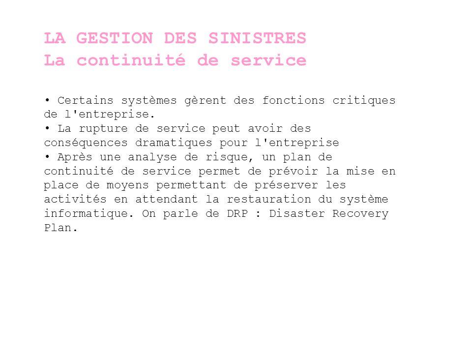 LA GESTION DES SINISTRES La continuité de service